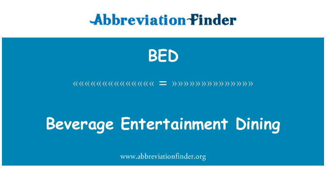 BED: Beverage Entertainment Dining