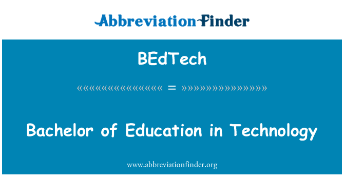 BEdTech: Bachelor of Education in Technology
