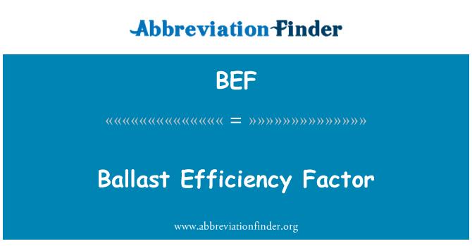 BEF: Ballast Efficiency Factor