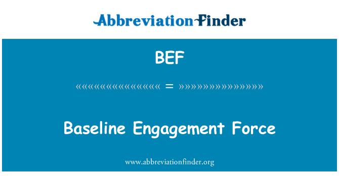 BEF: Baseline Engagement Force