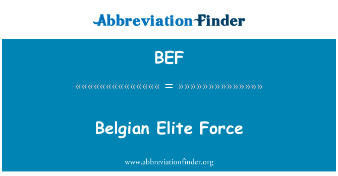 BEF: Belgian Elite Force