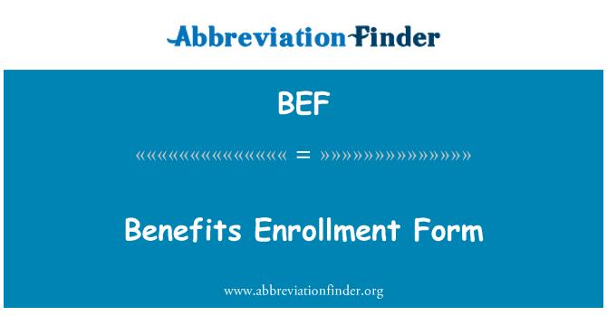 BEF: Benefits Enrollment Form