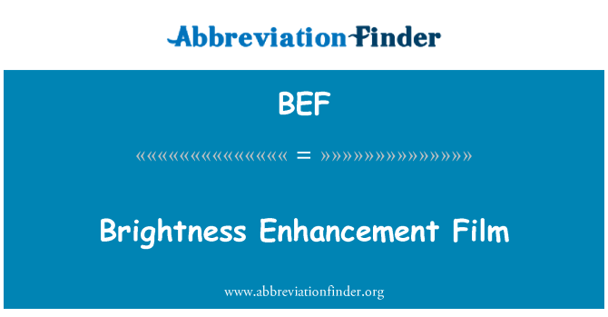 BEF: Brightness Enhancement Film