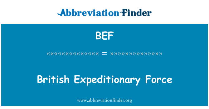 BEF: British Expeditionary Force