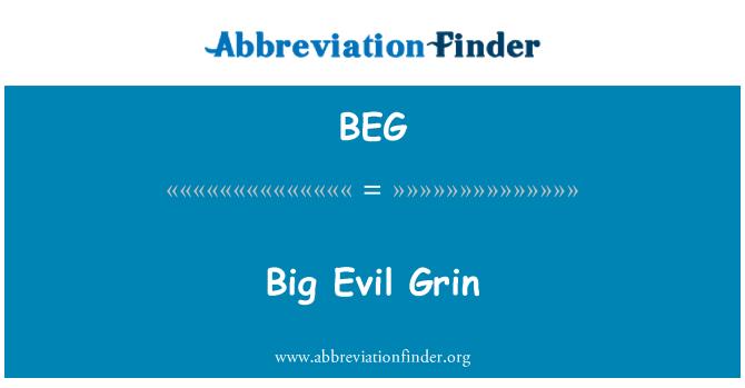 BEG: Big Evil Grin