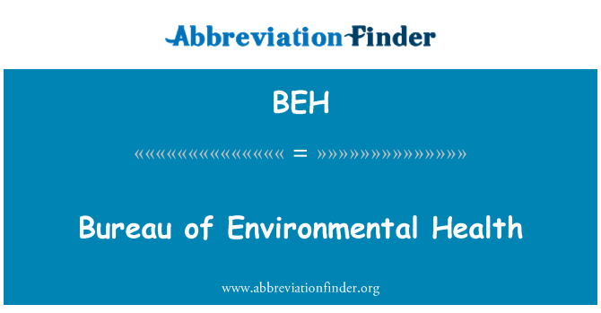 BEH: Bureau of Environmental Health