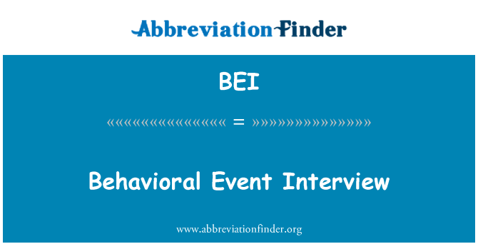 BEI: Behavioral Event Interview