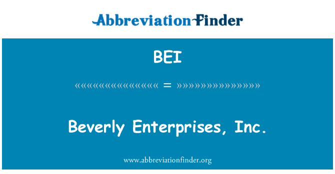 BEI: Beverly Enterprises, Inc.