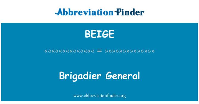 BEIGE: Brigadni General