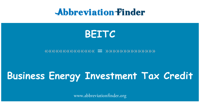 BEITC: Business Energy Investment Tax Credit