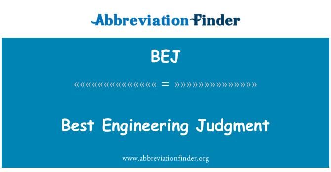 BEJ: Best Engineering Judgment