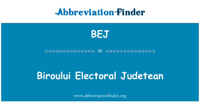 BEJ: Biroului Electoral Judetean