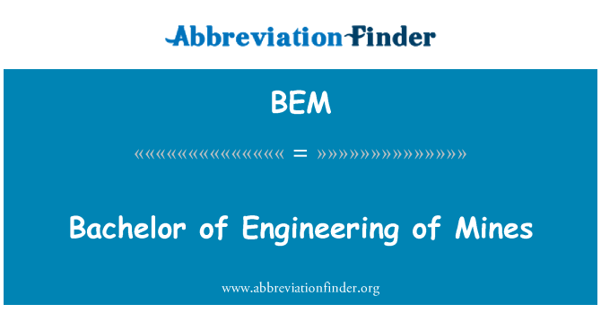 BEM: Bachelor of Engineering of Mines