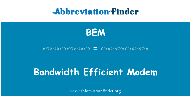 BEM: Bandwidth Efficient Modem