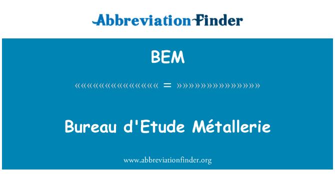 BEM: Bureau d'Etude Métallerie