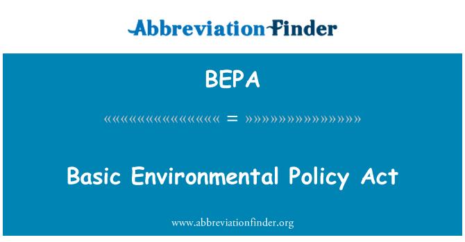BEPA: Basic Environmental Policy Act