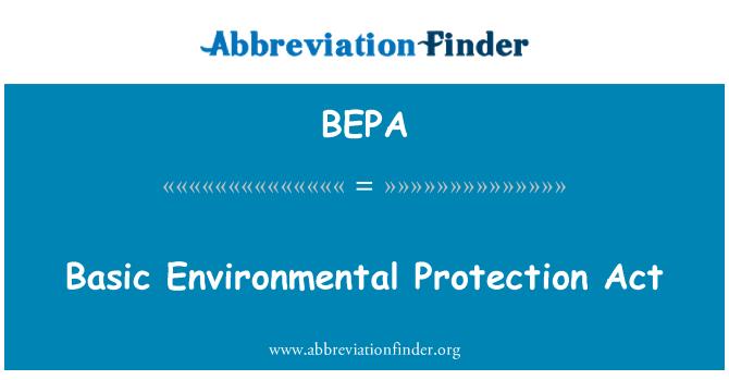 BEPA: Basic Environmental Protection Act