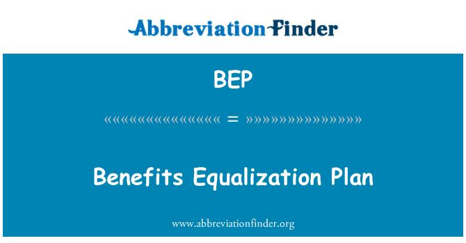 BEP: Benefits Equalization Plan