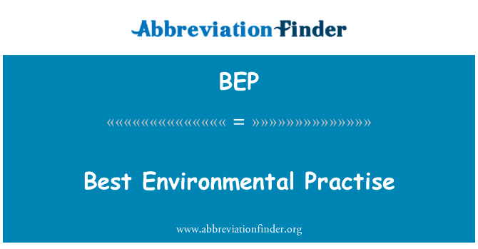 BEP: Best Environmental Practise