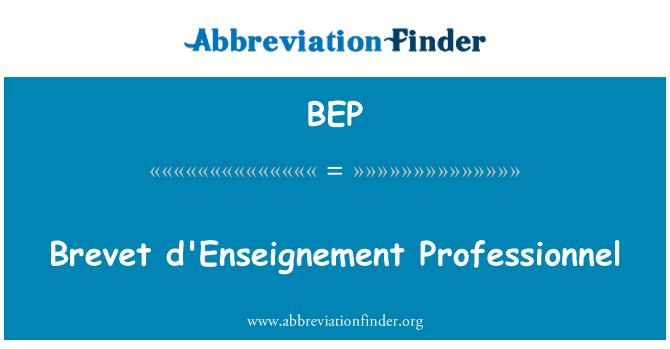 BEP: Brevet d'Enseignement Professionnel
