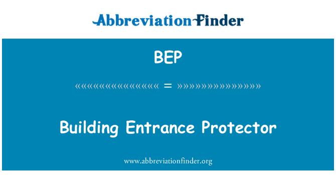 BEP: Building Entrance Protector