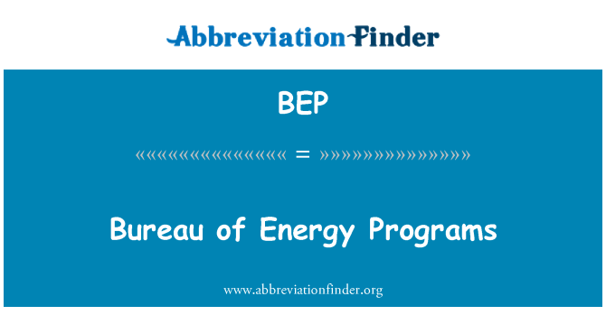 BEP: Bureau of Energy Programs