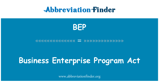BEP: Business Enterprise Program Act