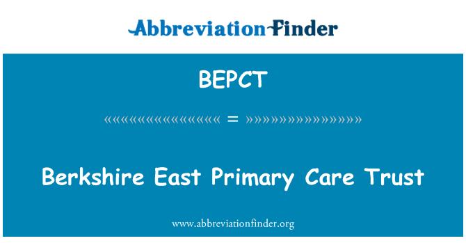 BEPCT: Berkshire East Primary Care Trust