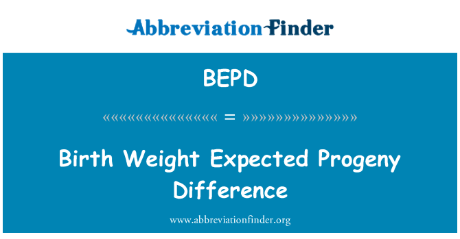 BEPD: Birth Weight Expected Progeny Difference
