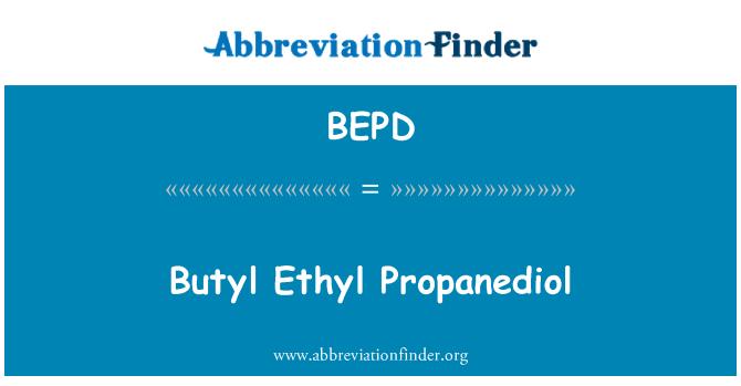 BEPD: Butyl Ethyl Propanediol