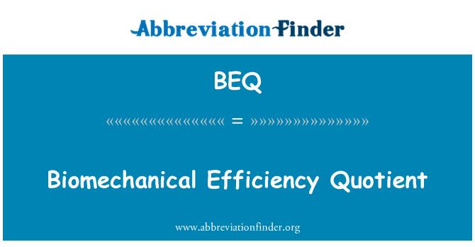 BEQ: Biomechanical Efficiency Quotient