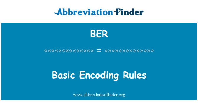 BER: Basic Encoding Rules