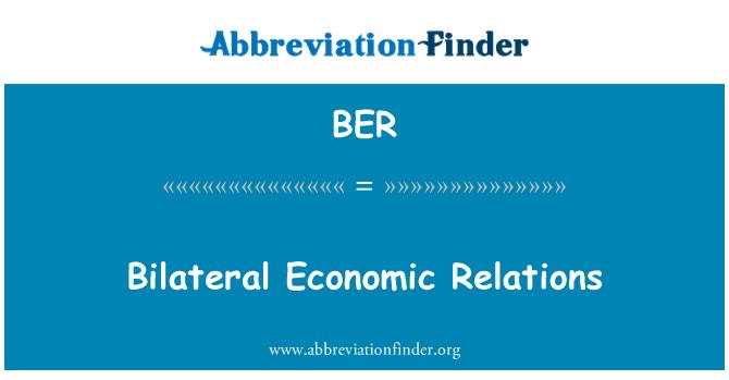 BER: Bilateral Economic Relations