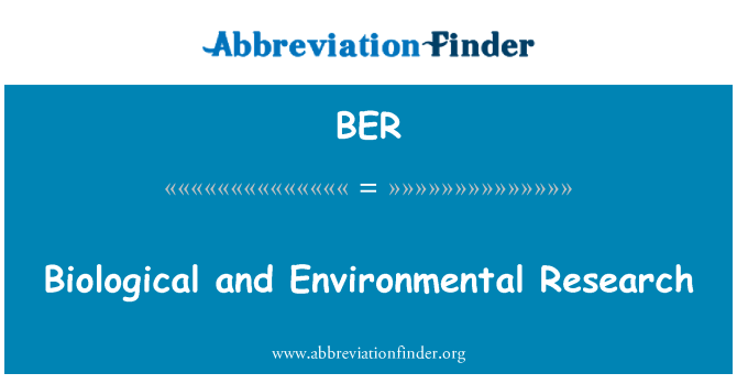 BER: Biological and Environmental Research