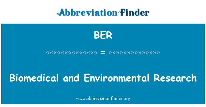 BER: Biomedical and Environmental Research