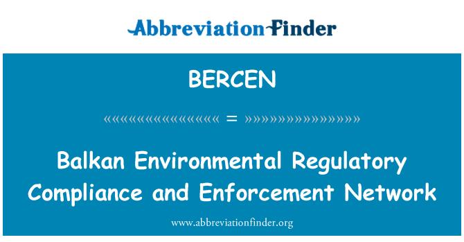 BERCEN: Balkan Environmental Regulatory Compliance and Enforcement Network