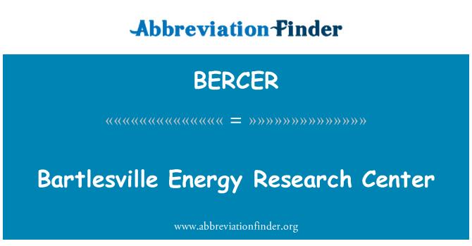 BERCER: Bartlesville Energy Research Center