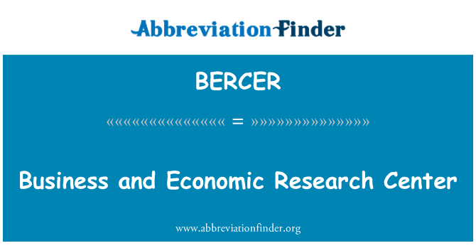 BERCER: Business and Economic Research Center