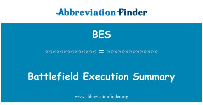 BES: Battlefield Execution Summary
