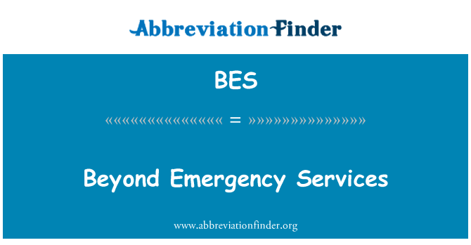 BES: Beyond Emergency Services