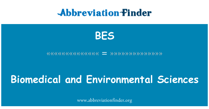 BES: Biomedical and Environmental Sciences