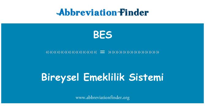 BES: Bireysel Emeklilik Sistemi