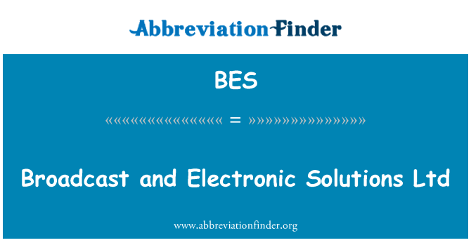 BES: Broadcast and Electronic Solutions Ltd
