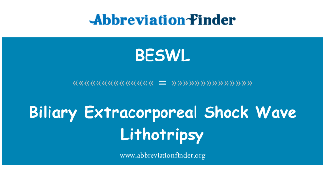 BESWL: Biliary Extracorporeal Shock Wave Lithotripsy