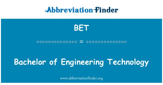 BET: Bachelor of Engineering Technology