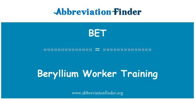BET: Beryllium Worker Training