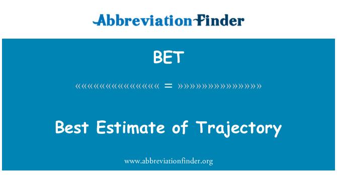BET: Best Estimate of Trajectory