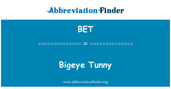 BET: Bigeye Tunny
