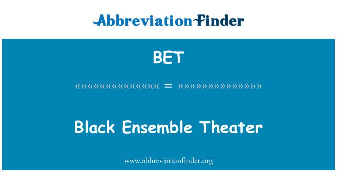 BET: Black Ensemble Theater