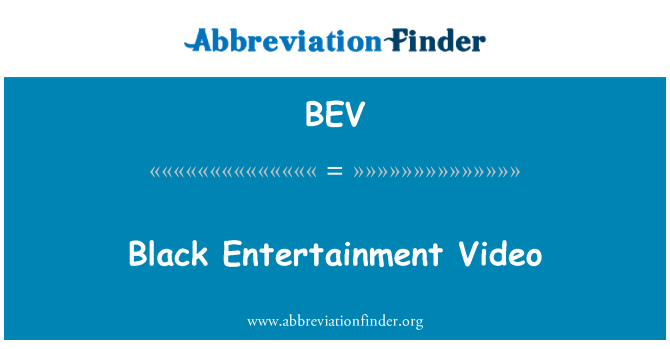 BEV: Black Entertainment Video